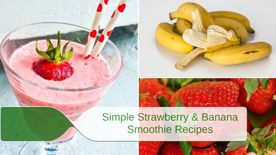 Simple Strawberry and Banana Smoothie Recipes