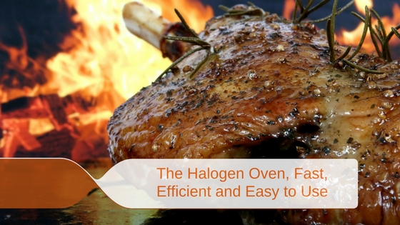 The Halogen Oven, Fast, Efficient and Easy to Use