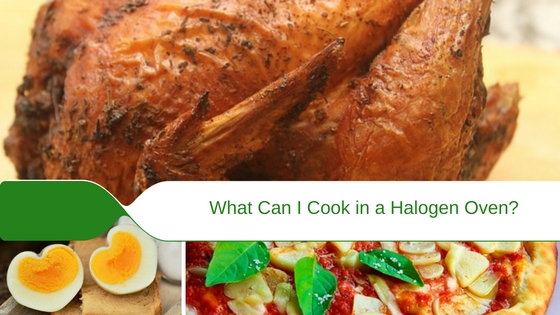 What Can I Cook in a Halogen Oven?