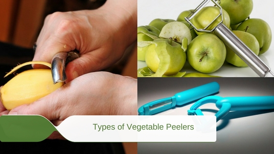 What are the Types of Vegetable Peelers and Their Uses?