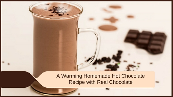 Warming Homemade Hot Chocolate Recipe with Real Chocolate