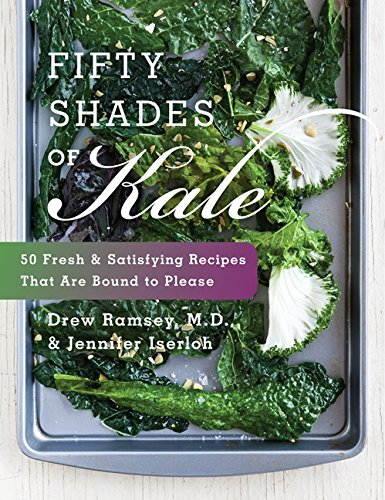 50 shades of Kale 50 fresh kale recipes