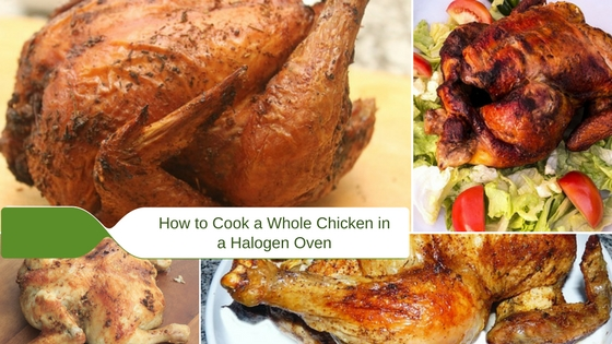 How to Cook a Chicken in a Halogen Oven